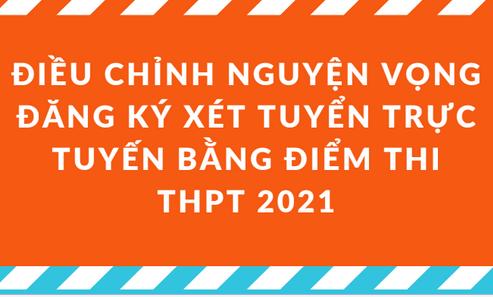 8 bước điều chỉnh nguyện vọng ĐKXT 2021